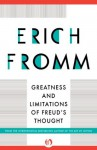 Greatness and Limitations of Freud's Thought - Erich Fromm