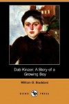 Dab Kinzer: A Story of a Growing Boy (Dodo Press) - William Osborn Stoddard