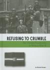 Refusing to Crumble: The Danish Resistance in World War II - Michael Burgan
