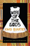 Wife of the Gods - Kwei Quartey