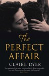 The Perfect Affair - Claire Dyer