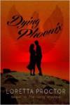 Dying Phoenix - Loretta Proctor