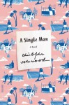 A Single Man: A Novel - Christopher Isherwood