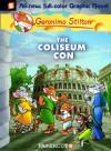 The Coliseum Con - Geronimo Stilton, Demetrio Bargellini, Nanette McGuinness, Ambrogio M. Piazzoni, Flavio Ferron, Elisabetta Dami