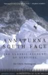 Annapurna South Face: The Classic Account of Survival - Chris Bonington, Clint Willis