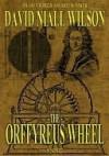 The Orffyreus Wheel - David Wilson