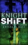 Knight Shift (Spirit Caller, #3) - Krista D. Ball