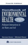 Handbook of Environmental Health, Fourth Edition, Volume II: Pollutant Interactions in Air, Water, and Soil - G. Ed. Koren, Michael S. Bisesi