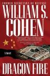 Dragon Fire - William S. Cohen