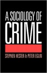 A Sociology of Crime - Stephen K. Hester