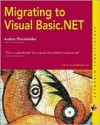 Migrating To Visual Basic. Net - Steve Cisco, Brian Patterson