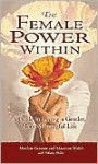 The Female Power Within: A Guide to Living a Gentler, More Meaningful Life - Marilyn Graman, Maureen Walsh