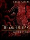 The Vampire Years (Blood Bundle 1) - Chance Valentine