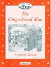 The Gingerbread Man Activity Book (Oxford University Press Classic Tales, Level Beginner 2) - Sue Arengo, Teri Gower, Gary Rees