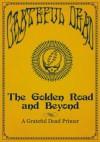 The Golden Road and Beyond: A Grateful Dead Primer - Grateful Dead, Rhino
