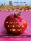 The Woman Who Fell from the Sky: An American Journalist in Yemen - Jennifer Steil