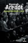 Responsabilidade e Juízo - Hannah Arendt