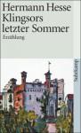 Klingsors letzter Sommer. Erzählung - Hermann Hesse