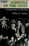 Winners of the West: The Sagebrush Heroes of the Silent Screen - Kalton C. Lahue