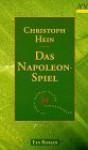 Das Napoleon-Spiel - Christoph Hein