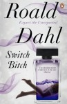 "Switch Bitch: The ""Visitor"", The ""Great Switcheroo"", The ""Last A - Roald Dahl"