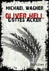 Oliver Hell - Gottes Acker (German Edition) - Michael Wagner