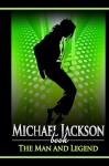 Michael Jackson Book: The Man and Legend - Michael Benson
