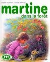 Martine dans la forêt - Marcel Marlier, Gilbert Delahaye