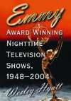 Emmy Award Winning Nighttime Television Shows, 1948-2004 - Wesley Hyatt