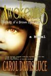 Awakening: Secrets of a Brown Eyed Girl - Carol Davis Luce