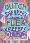 Dutch Sneakers and Flea Keepers: 14 More Stories - Calef Brown