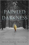 The Painted Darkness - Brian James Freeman, Brian Keene