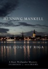 The Dogs of Riga - Henning Mankell, Dick Hill