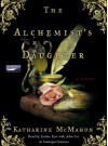 The Alhemist's Daughter - Katharine McMahon