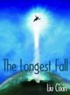 The Longest Fall - Cixin Liu