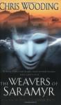 The Weavers Of Saramyr - Chris Wooding