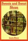 Sweets & Sweet Shops - Laura Mason