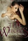 The Witches of Santa Anna - Lauren Barnholdt, Aaron Gorvine
