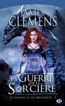 La Guerre de la Sor'cière: Les Bannis et les Proscrits, T3 (Fantasy) (French Edition) - James Clemens