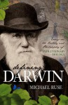 Defining Darwin: Essays on the History and Philosophy of Evolutionary Biology - Michael Ruse