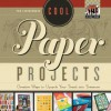 Cool Paper Projects: Creative Ways to Upcycle Your Trash Into Treasure - Pam Scheunemann