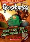 How I Got My Shrunken Head (Classic Goosebumps #10) - R.L. Stine