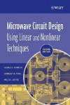 Microwave Circuit Design Using Linear and Nonlinear Techniques - George D. Vendelin, Ulrich L. Rohde