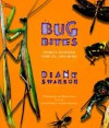 Bug Bites: Insects Hunting Insects...and More - Diane Swanson