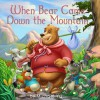 When Bear Came Down the Mountain (A Gorgeous Illustrated Children's Picture Book for Ages 2-10) - Michael Yu