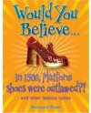 Would You Believe...In 1500, Platform Shoes Were Outlawed?! and other academic advantages - Richard Platt