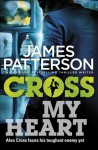 Cross My Heart: (Alex Cross 21) - James Patterson