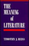 The Meaning of Literature - Timothy J. Reiss