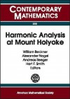 Harmonic Analysis at Mount Holyoke: Proceedings of an Ams-IMS-Siam Joint Summer Research Conference on Harmonic Analysis, June 25-July 5, 2001, Mount Holyoke College, South Hadley, Ma - AMS-IMS-SIAM JOINT SUMMER RESEARCH CONFE, William Beckner