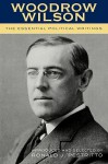 The Essential Political Writings - Woodrow Wilson, Ronald J. Pestritto